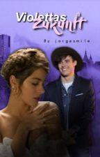 Violettas Zukunft *abgeschlossen* by JorgeSmile
