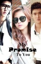 My Promise To You (ON HOLD) by ILoveYoumae124