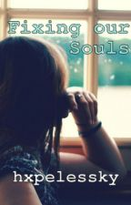 Fixing our Souls (#2) by hxpelessky