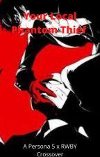 Your Local Phantom Thief (Persona 5 x RWBY) by nobleT45