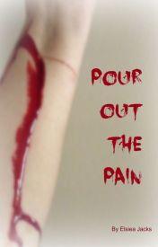 Pour Out the Pain by Elsiea