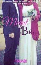 Meant to Be (Muslim Story) by FiHijabi