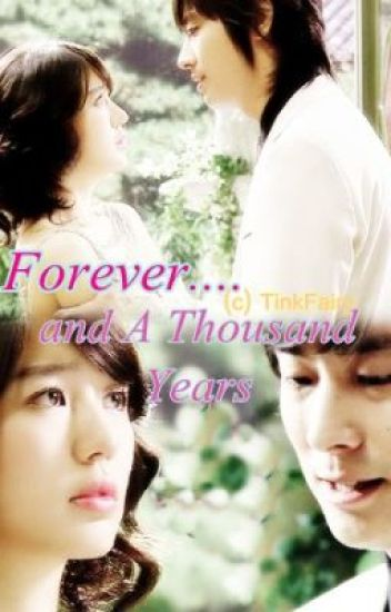 Forever... and A Thousand Years (COMPLETED)