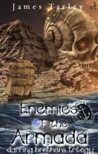 Enemies of the Armada -Darring Brothers Trilogy Book One- by JamesIrving2