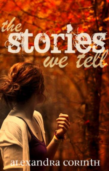 THE STORIES WE TELL (original version) by alexandracorinth
