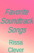 Favorite Soundtrack Songs :D by RissaleWriter