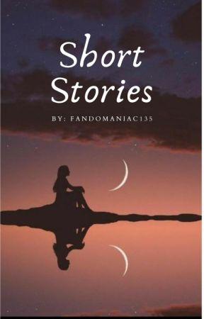Short Stories by Fandomaniac135