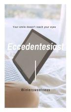 Eccedentesiast by wintersweetness
