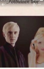 Forbidden love (A Draco Malfoy love story) by -happyscorpion-