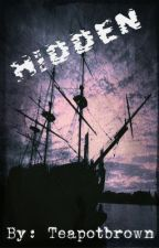Hidden (A Pirates of the Caribbean Fanfic) by teapotbrown
