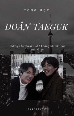 Đọc truyện tổng hợp đoản taeguk của -yeongie9597-
