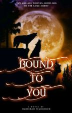 Bounded to you by Angelicdamsel