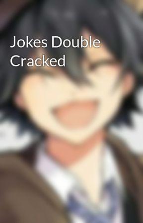 Jokes Double Cracked by Sapphirelion66