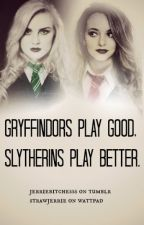 Gryffindors Play Good, Slytherins Play Better by strawjerrie