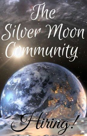🌙 Hiring! 🌙 by SilverMoonCommunity