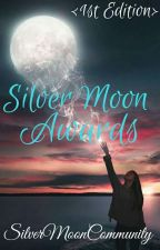 Silver Moon Awards 🌙 1st Edition 🌙 by SilverMoonCommunity
