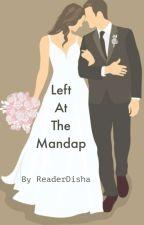 Left At The Mandap by ReaderDisha