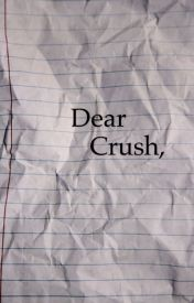 Dear Crush  by TheLifeOfACarrot