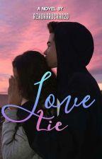 Love Lie  by azKoharuchan20
