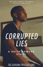Corrupted Lies by -BIGKAHUNA