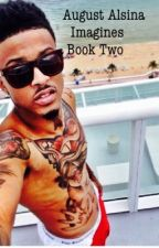 August Alsina Imagines Book Two |ENDED| by JeceOriannaa