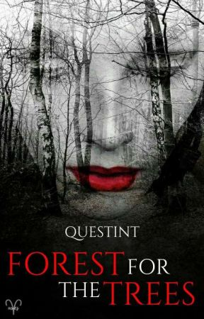 FOREST FOR THE TREES by questint