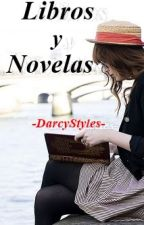 ¡Libros y Novelas! by -DarcyStyles-