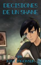 Bajoterra: Decisiones de un Shane by Aist_MoonSun