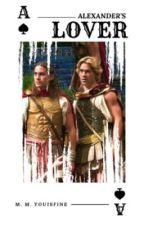 Alexander's Lover [Alexander the Great + Hephaestion] by MishMishYouIsFine