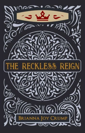 The Reckless Reign (Book 3, The Culled Crown Series)