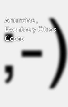 Anuncios , Eventos y Otras Cosas by sad__afton