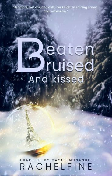 Beaten, Bruised, and Kissed