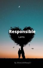 Responsible (Lams) by BlowUsAllAway51
