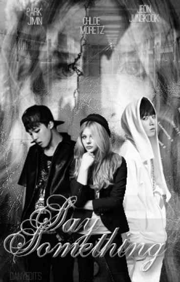 Say Something {Jimin & Jungkook}
