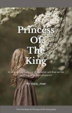 Princess of the King [1] by xSugarxGeniusx