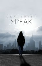 Speak by grayemist