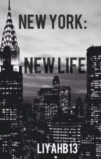 New York: New Life by LiyahB13