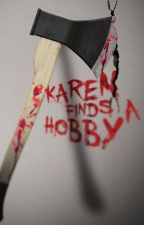 Karen Finds a Hobby by JordanKrumbine