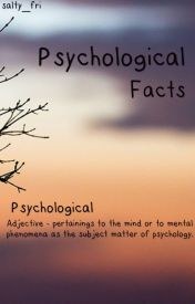 Psychological Facts by salty_fri