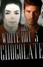 White HOT Chocolate 3 (an unconventional Michael Jackson love story) *GuyxGuy* by NouisJackson