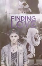 Finding Love {Completed } by muslimah_07