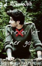 I'll never let her go Z.M. by 1DSheerioJB16