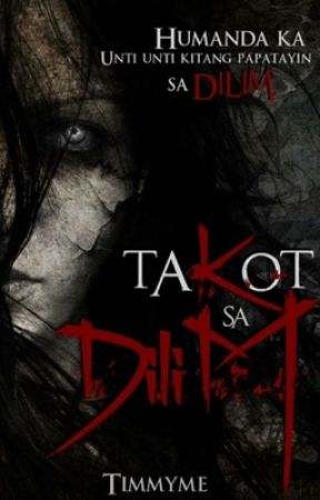 Takot sa Dilim |COMPLETE by timmyme