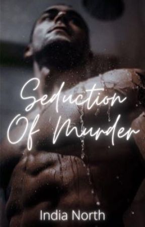 Seduction Of Murder by IndiaNorth