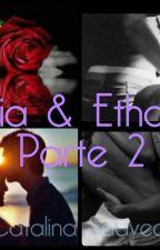 Mia & Ethan parte 2 by CataFernandaSaavedra