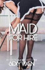 Maid for Hire by SexyVixen19
