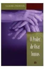 O Poder de Orar Juntos by Biaah18