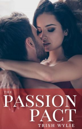 The Passion Pact by TrishWylie