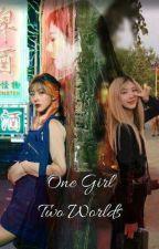 1 Girl, 2 World [ Jiu x Yoohyeon ll JiYoo ] by MingYuju_06