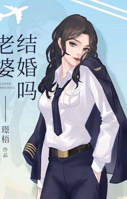 Đọc truyện [BHTT - QT] Lão Bà Kết Hôn Sao - Cảnh Ngô